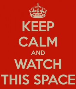 keep-calm-and-watch-this-space-5